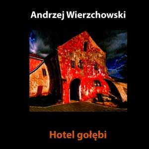 Wierzchowski, Hotel gołębi